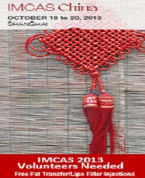 IMCAS China Pic OCTOBER 18 to 20, 2013 SHANGHAI,IMCAS 2013 Volunteers Needed, Free Fat Transfer/Lipo Filler Injections